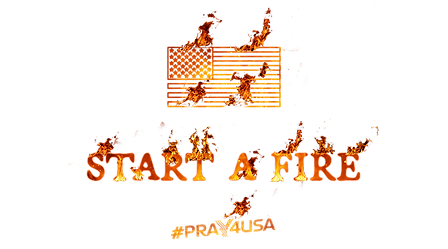 #PRAY4USA - START A FIRE - COVER.png
