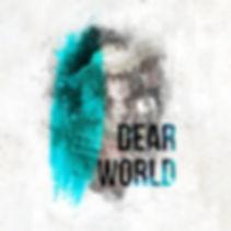 DEAR WORLD.jpg
