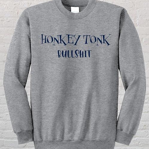 Honkey Tonk Bullshit  Crewneck Sweatshirt
