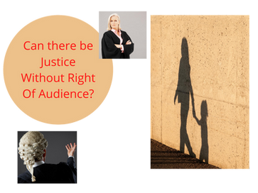 McKenzie Friends take on can there be justice without Right Of Audience ?