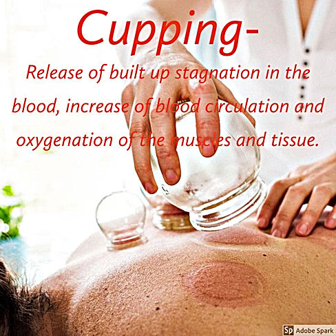 Cupping Release of built up stagnation in the blood, increase of blood circulation and oxygenation of the muscles and tissue