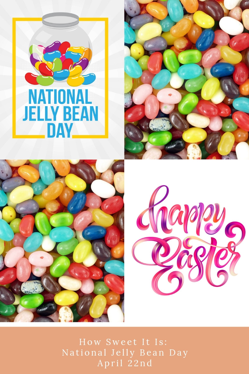 National Jelly Bean Day April 22nd