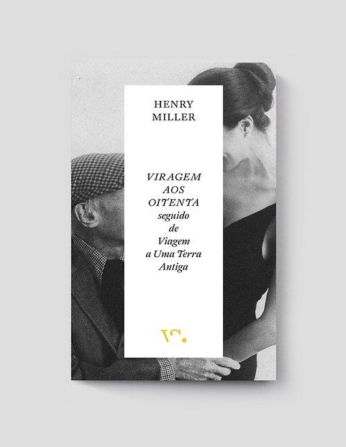 Henry Miller, Viragem aos Oitenta