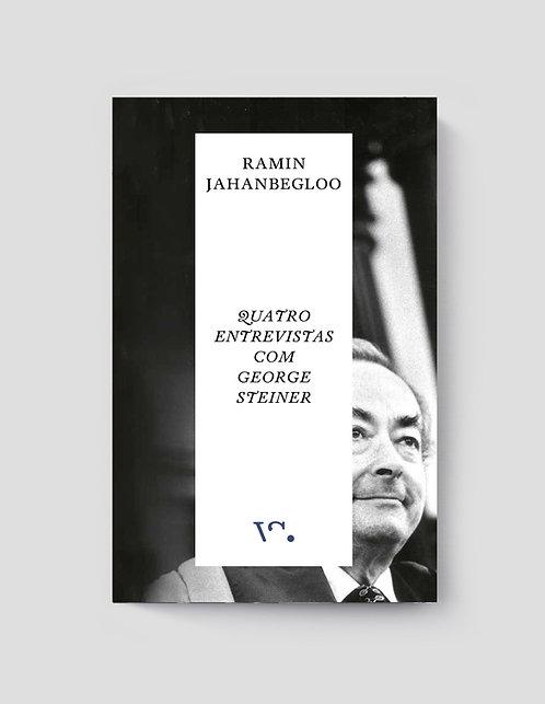 Ramin Jahanbegloo, Quatro Entrevistas com George Steiner