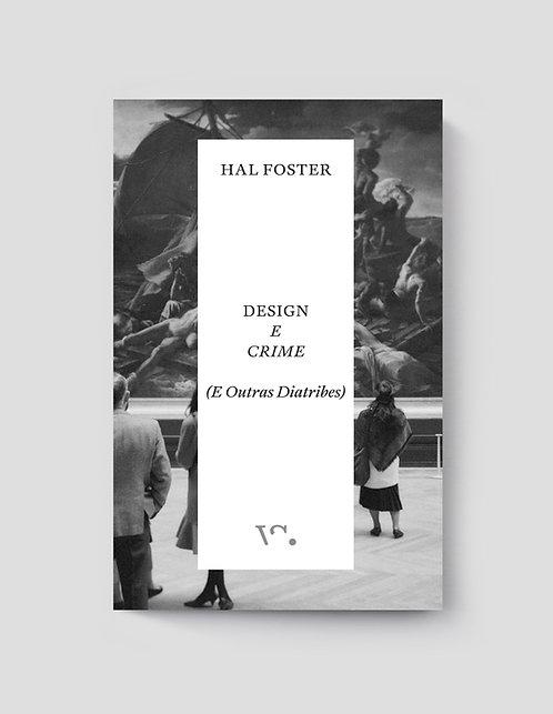 Hal Foster, Design e Crime (E Outras Diatribes)