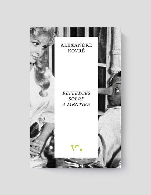 Alexandre Koyré, Reflexões sobre a Mentira
