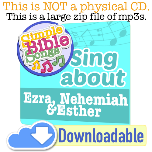 Ezra, Nehemiah & Esther - Simple Bible Songs