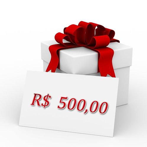 VALOR DE GIFT CARD R$ 500,00