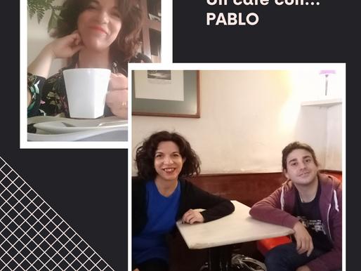 UN CAFÉ CON...PABLO