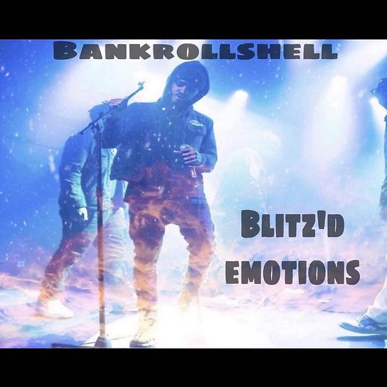 """BankrollShell's Album cover for Blitz'd Emotions"""""""