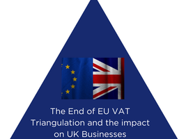 The End of EU VAT Triangulation and the Impact on UK Businesses