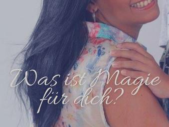 Was ist Magie für dich?