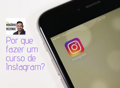 Por que você deve fazer um curso de Instagram?