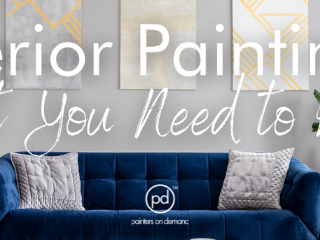 What You Need to Know - Interior Painting