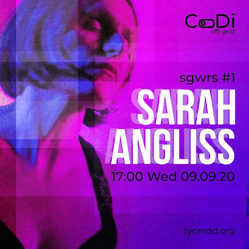 CoDI Off Grid - Sarah Angliss 5pm Wed 9 Sept