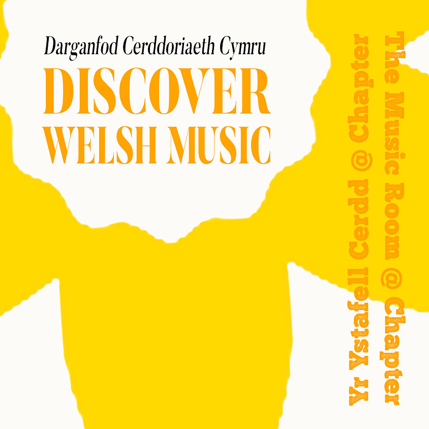 Discover Welsh Music / Darganfod Cerddoriaeth Cymru