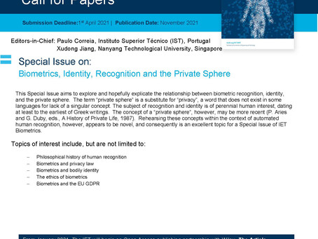 Special Issue of IET Biometrics on: BIOMETRICS, IDENTITY, RECOGNITION AND THE PRIVATE SPHERE