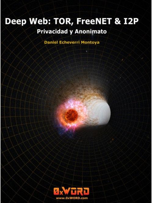 Libro Deep Web: TOR, FreeNET & I2P