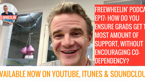 Freewheelin' Ep 17: How Do You Ensure Grads Get The Most Amount Of Support, Without Encouraging