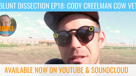 Blunt Dissection Ep 18: Cody Creelman, Cow Vet