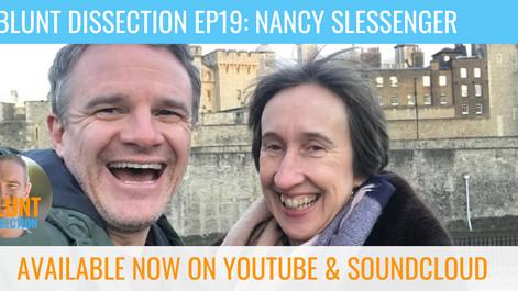 Blunt Dissection Ep 19: Nancy Slessenger
