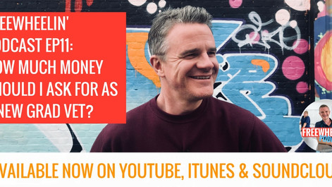 Freewheelin' Ep 11: How Much Money Should I Ask For As A New Grad Vet?