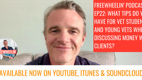 Freewheelin' Ep 22: What Tips Do You Have For Vet Students And Young Vets When Discussing Money