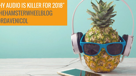 Why Audio Is Killer For 2018
