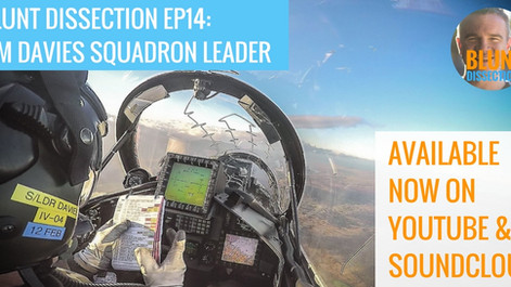 Blunt Dissection Ep 14: Tim Davies Squadron Leader