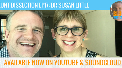 Blunt Dissection Ep 17: Dr Susan Little