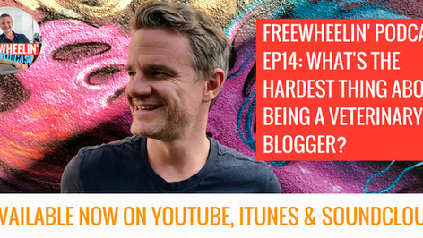 Freewheelin' Ep 14: What's The Hardest Thing About Being A Veterinary Blogger?