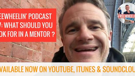 Freewheelin' Ep 7: How Do You Choose A Mentor?