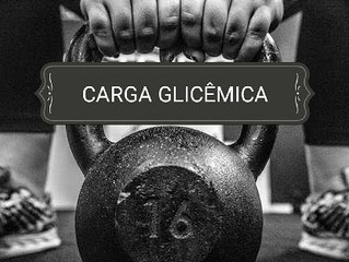 A IMPORTÂNCIA DA CARGA GLICÊMICA DO CARBOIDRATO.