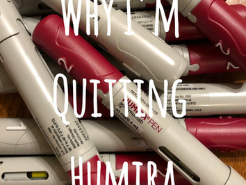Why I'm Quitting Humira