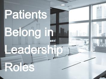Patients Belong in Leadership Roles