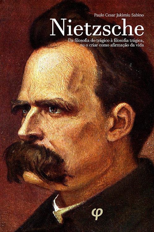 Nietzsche - Paulo Cesar Jakimiu Sabino