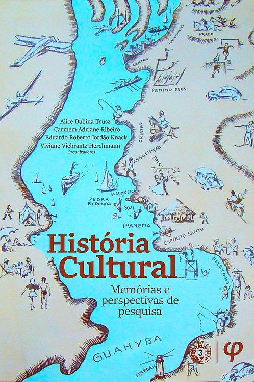 História cultural: memórias e perspectivas de pesquisa