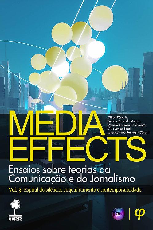 Media effects: ensaios sobre teorias da Comunicação e do Jornalismo, Vol. 3