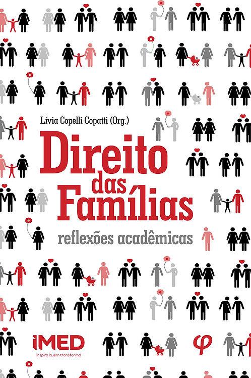 Direito das Famílias: reflexões acadêmicas - Lívia Copelli Copatti (Org.)