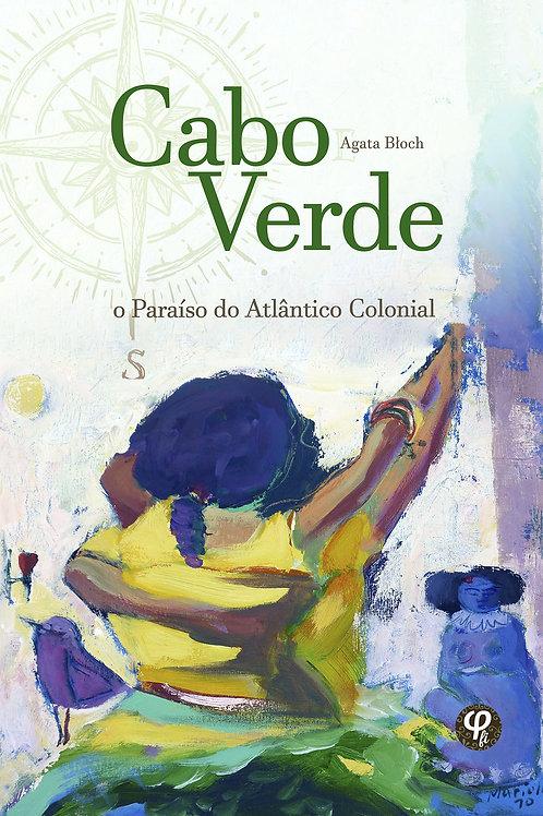 Cabo Verde: o paraíso do Atlântico colonial - Agata Błoch