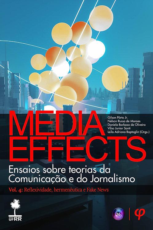 Media effects: ensaios sobre teorias da Comunicação e do Jornalismo, Vol. 4