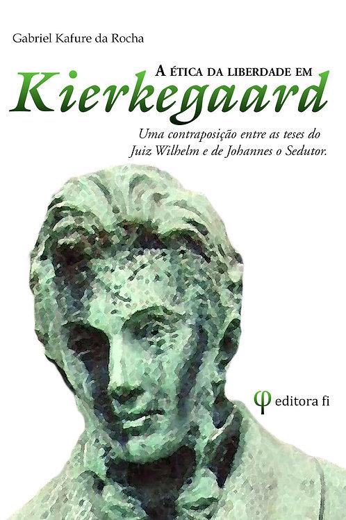 A ética da liberdade em Kierkegaard