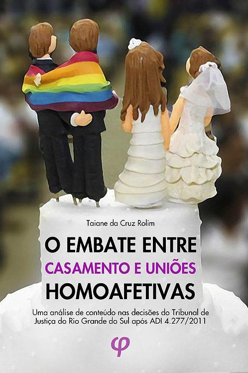 O embate entre casamento e uniões homoafetivas