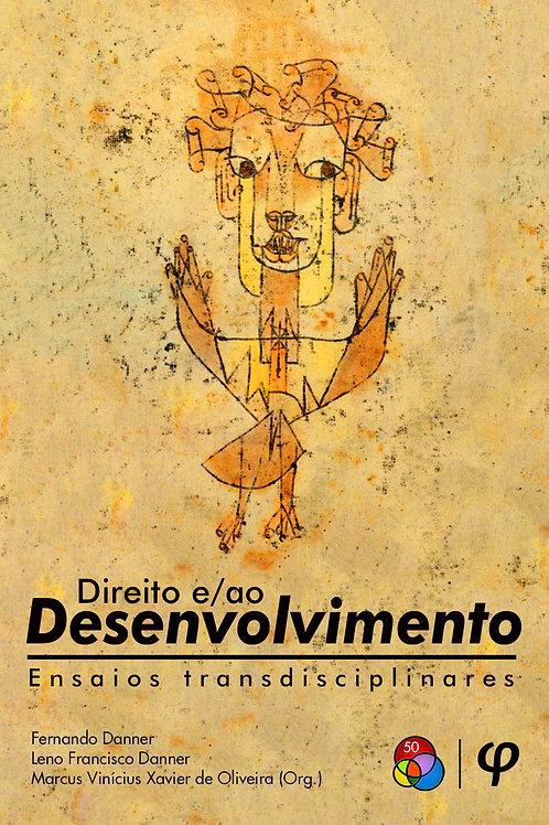 Direito e/ao desenvolvimento: ensaios transdisciplinares - Fernando Danner; Leno