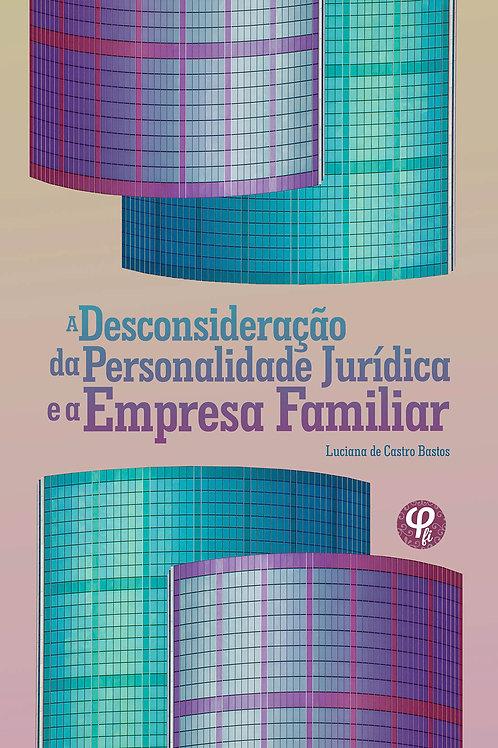 A Desconsideração da Personalidade Jurídica e a Empresa Familiar