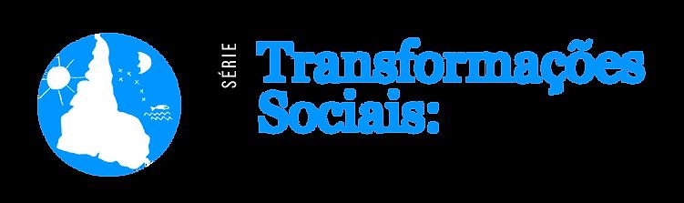 LOGO - TRANSFORMAÇÕES SOCIAIS.png