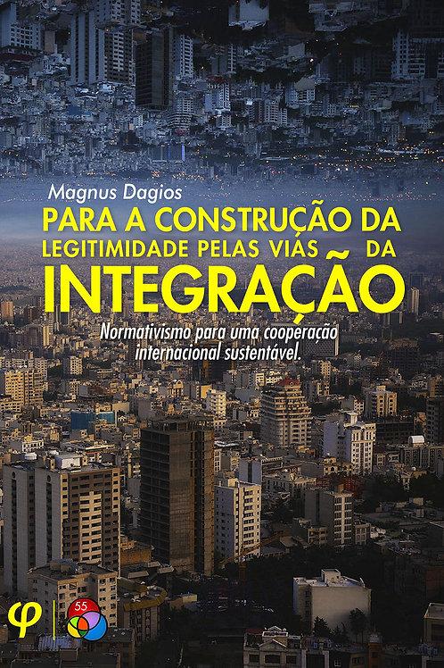 Para a construção da legitimidade pelas vias da integração