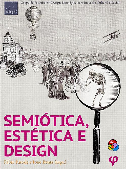 Semiótica, estética e design - Fabio Parode; Ione Bentz (Orgs.)