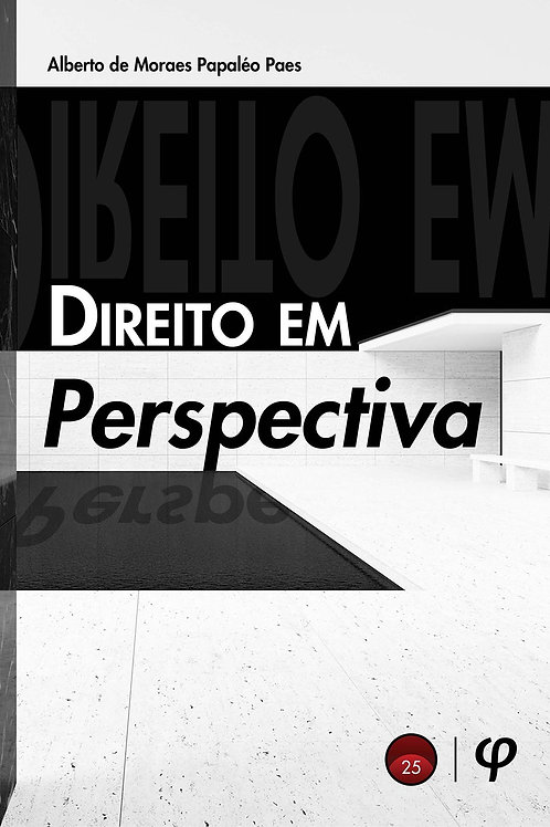 Direito em perspectiva - Alberto de Moraes Papaléo Paes
