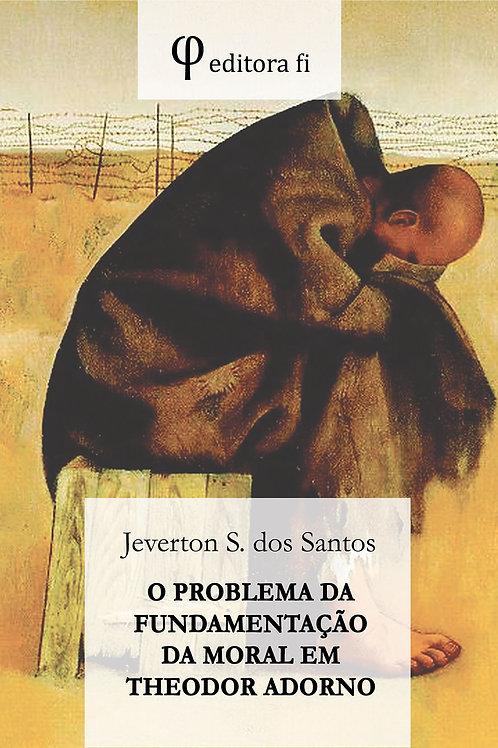 O Problema da Fundamentação da Moral em Theodor